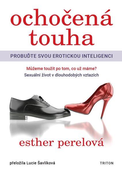 Ochočená touha - Probuďte svou erotickou inteligenci - Perel Esther