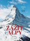 Zažít Alpy - Cestovat, poznávat, jíst