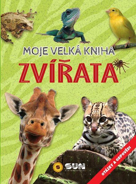 Zvířata - Moje velká kniha otázky a odpovědi - neuveden