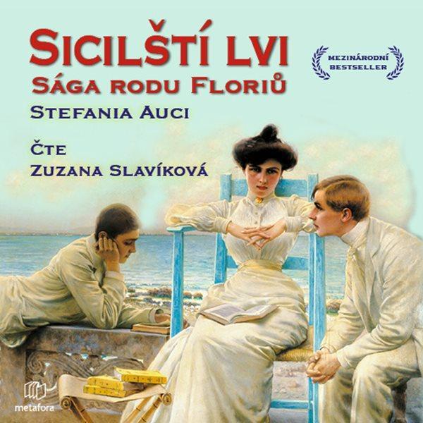 Sicilští lvi: Sága rodu Floriů - CDmp3 (Čte Zuzana Slavíková) - Auci Stefania