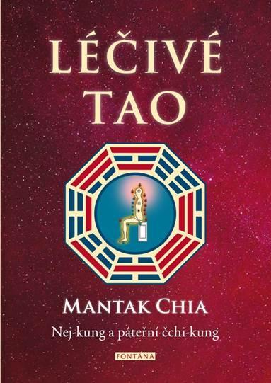 Léčivé tao - Nej-kung a páteřní čchi-kung - Chia Mantak