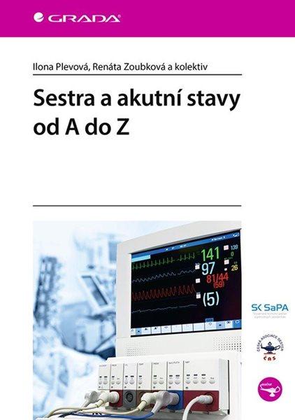 Sestra a akutní stavy od A do Z - Plevová Ilona, Zoubková Renáta
