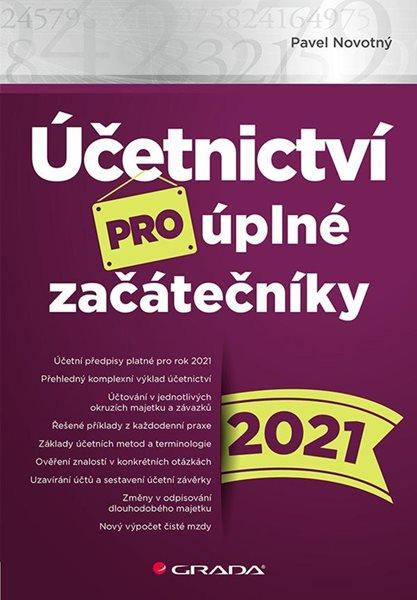 Účetnictví pro úplné začátečníky 2021 - Novotný Pavel