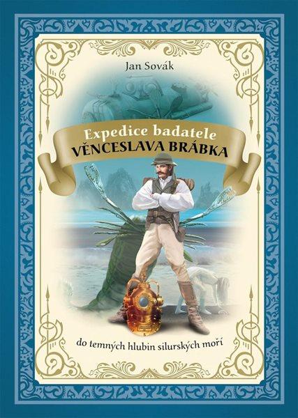 Expedice badatele Věnceslava Brábka 2 do temných hlubin silurských moří - Sovák Jan