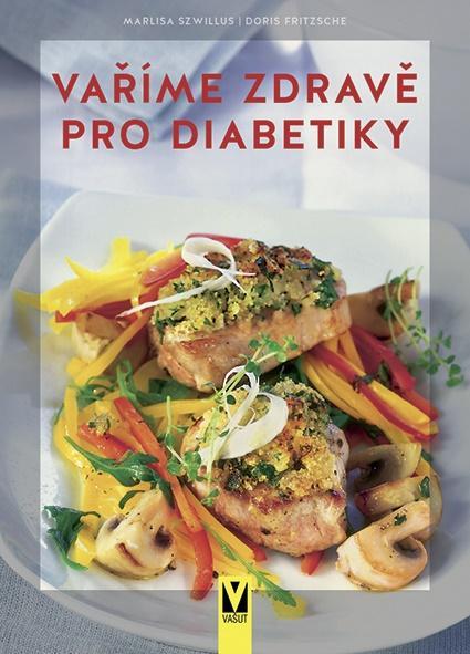Vaříme zdravě pro diabetiky - Szwillus Marlisa, Fritzsche Doris
