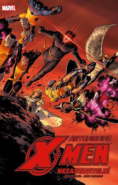 Astonishing X-Men 4 - Nezastavitelní - Whedon Joss