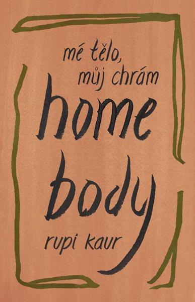 Home Body: Mé tělo, můj chrám - Kaur Rupi
