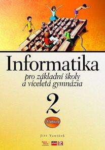 Informatika 2 pro ZŠ a víceletá gymnázia -učebnice
