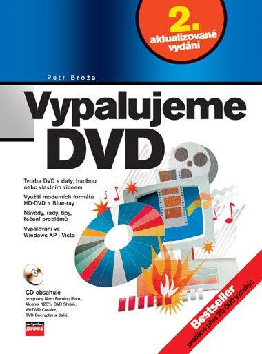Vypalujeme DVD + CD 2.aktualizované vydání - Petr Broža - 17x23 cm