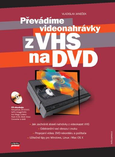 Převádíme videonahrávky z VHS na DVD - Vladislav Janeček - 17x23 cm