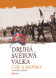 Druhá světová válka - Češi a Slováci