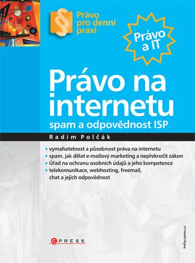 Právo na Internetu - Spam a odpovědnost ISP - Polčák Radim - B5, brožovaná