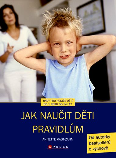 Jak naučit děti pravidlům - Jast-Zahn Annette - A5 brožovaná