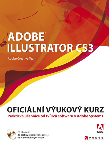 Adobe Illustrator CS3 - Oficiální výukový kurs + CD - Adobe Creative Team - 167x225 mm, brožovaná
