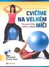 Cvičíme na velkém míči Pro pevné bříško, stehna a zadeček