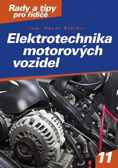 Elektrotechnika motorových vozidel - Štěrba Pavel - A5, brožovaná