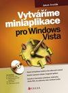 Vytváříme miniaplikace pro Windows Vista + CD-ROM