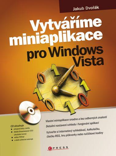 Vytváříme miniaplikace pro Windows Vista + CD-ROM - Dvořák Jakub - 17x23 cm