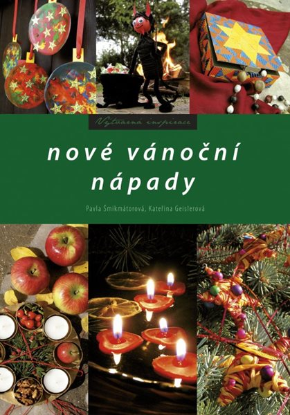 Nové vánoční nápady - Pavla Šmikmátorová, Kateřina Geislerová - 17x24 cm