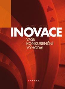 Inovace - Vaše konkurenční výhoda!