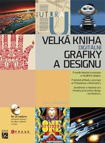 Velká kniha digitální grafiky a designu + CD