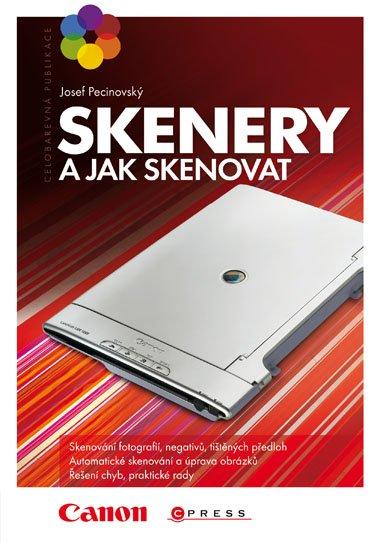 Skenery a jak skenovat - Pecinovský Josef