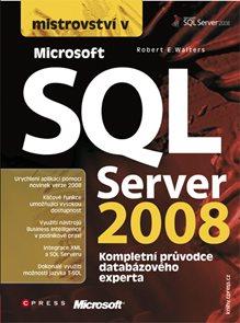 Mistrovství v SQL Server 2008 - Kompletní průvodce databázového experta