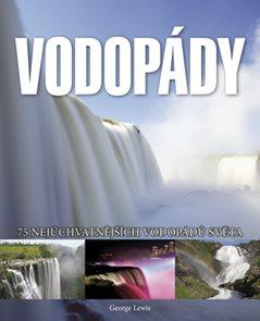 Vodopády - 75 nejúchvatnějších vodopádů světa