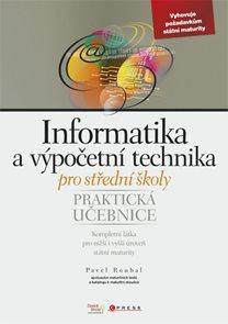Informatika a výpočetní technika pro střední školy - praktická učebnice