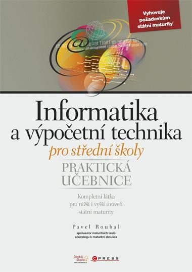 Informatika a výpočetní technika pro střední školy - praktická učebnice - Roubal Pavel - A4, brožovaná