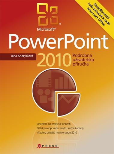 Power Point 2010 - Podrobná uživatelská příručka - Andrýsková Jana - 166x225 mm, brožovaná