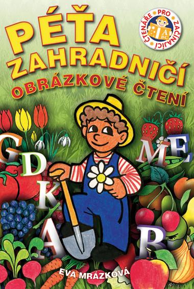 Péťa zahradničí - Mrázková Eva - A4, brožovaná