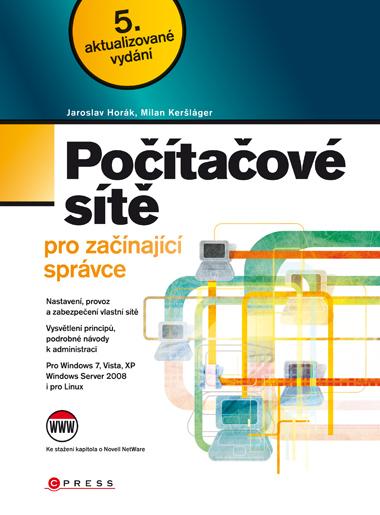 Počítačové sítě pro začínající správce - Horák Jaroslav - 167x225 mm, brožovaná