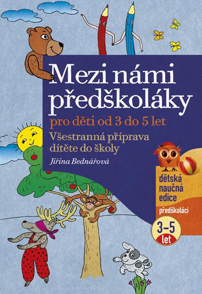 Mezi námi předškoláky, 3-5 let - J. Bednářová - A4