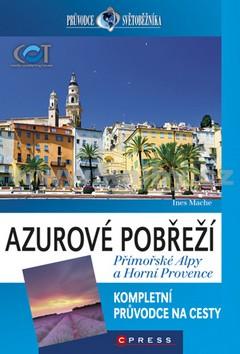 Azurové Pobřeží, Přímořské Alpy a Horní Provence - Průvodce světoběžníka - Ines Mache - 12x19 cm