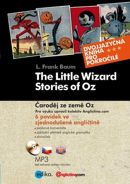 Čaroděj ze země Oz,The Little Wizard Stories of Oz-dvojjazyčná kniha - Baum L.Frank - 15x21 cm