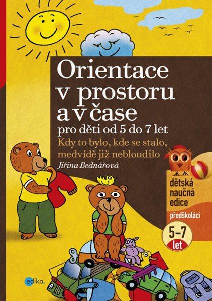 Orientace v prostoru a v čase pro děti od 5 do 7 let - Bednářová Jiřina - 210x297 mm
