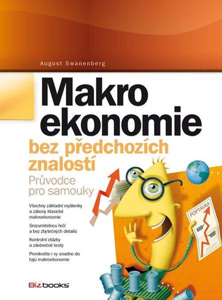 Makroekonomie bez předchozích znalostí - Swanenberg August - 17x23