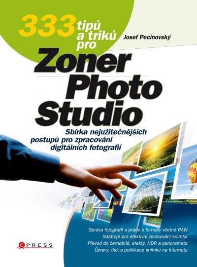 333 tipů a triků pro Zoner Photo Studio - Pecinovský Josef - 17x23