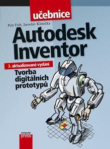 Autodesk Inventor - Tvorba digitálních prototypů