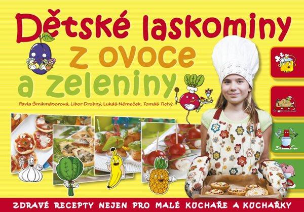 Dětské laskominy z ovoce a zeleniny - Šmikmátorová Pavla - 24x17