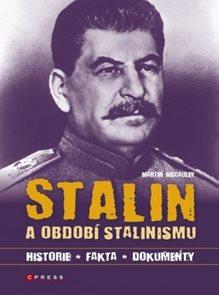 Stalin a období stalinismu - historie, fakta, dokumenty