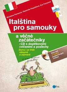 Italština pro samouky a věčné začátečníky + CD s doplňkovými cvičeními a poslech