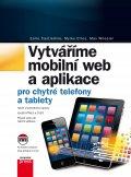 Vytváříme mobilní web a aplikace pro chytré telefony a tablety