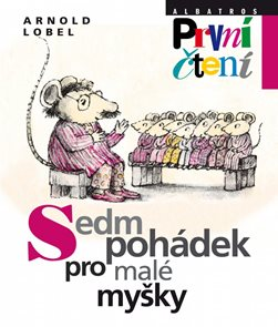 Sedm pohádek pro malé myšky / První čtení /