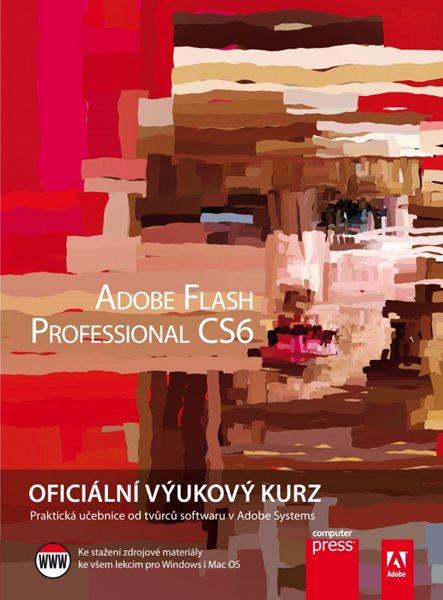 Adobe Flash CS6: Oficiální výukový kurz - Adobe Creative Team - 17x23