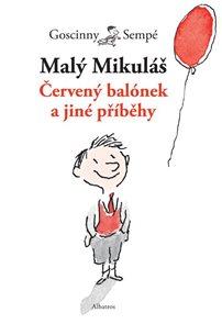Malý Mikuláš. Červený balónek a jiné příběhy