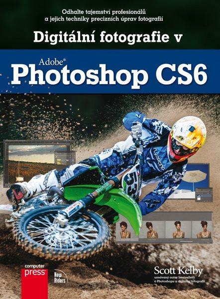 Digitální fotografie v Adobe Photoshop CS6 - Scott Kelby - 17x23