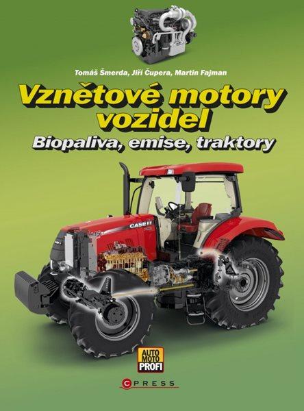 Vznětové motory vozidel - Martin Fajman, Jiří Čupera a kol. - 17x23