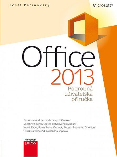 Microsoft Office 2013 Podrobná uživatelská příručka - Josef Pecinovský - 17x23